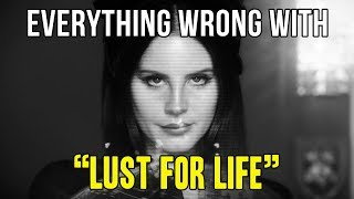 "Everything Wrong With Lana Del Rey - ""Lust for Life"""