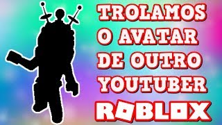 WIR TROLLET DER AVATAR VON ANOTHER ROBLOX YOUTUBER