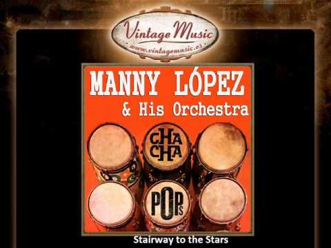 Manny López & His Orchestra -- Stairway to the Stars