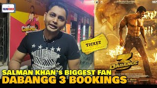 Dabangg 3 BOOKING | Salman Khan's Biggest Fan CHALLENGE To All The Critics | First Day First Show
