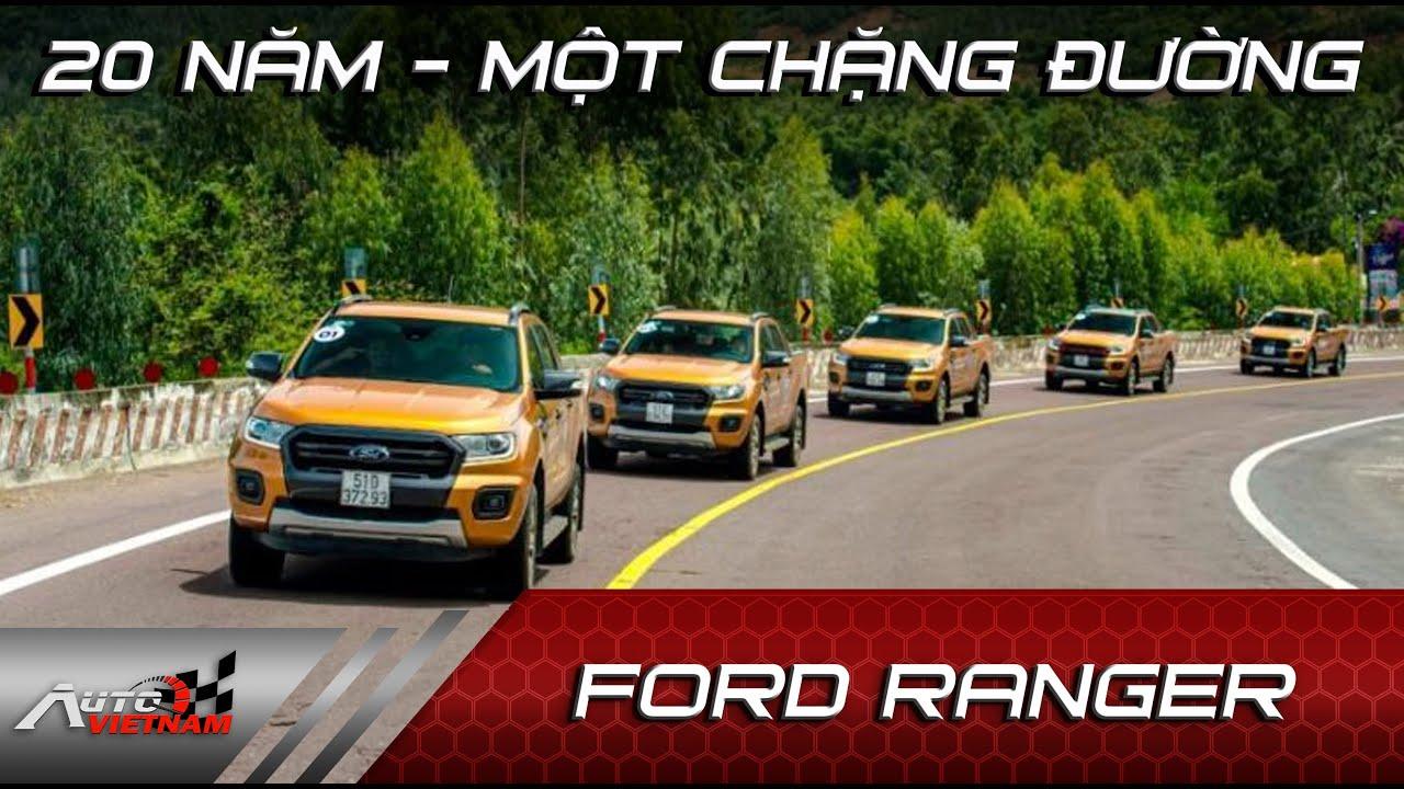20 năm Ford Ranger có mặt tại thị trường Việt Nam.