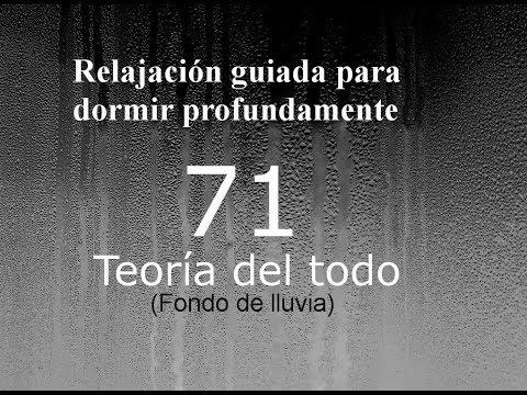 RELAJACION PARA DORMIR - 71 - Teoría del todo. Fondo de lluvia.