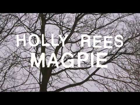 Holly Rees - Magpie [Official Video]
