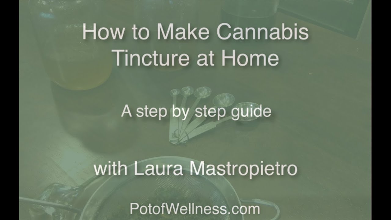 How to Make Cannabis Tincture at Home - medical cannabis