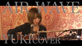 AIR WAVE - YUKI (HIGASHITOCO acoustic cover)