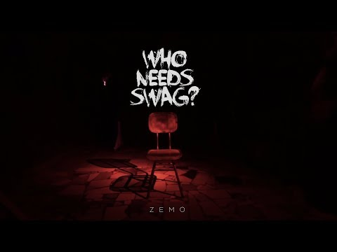 WHO NEEDS SWAG? - ZEMO ( Official Music Video )