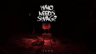 [2.47 MB] WHO NEEDS SWAG? - ZEMO ( Official Music Video )