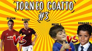 TORNEO COATTO #3: ZLATAN VS DZEKO|MESSI JUNIOR VS RONALDO JUNIOR|
