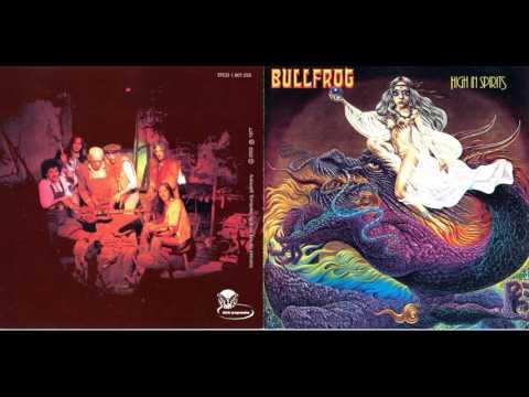 Bulfrog High In Spirits 1977 *Full Album