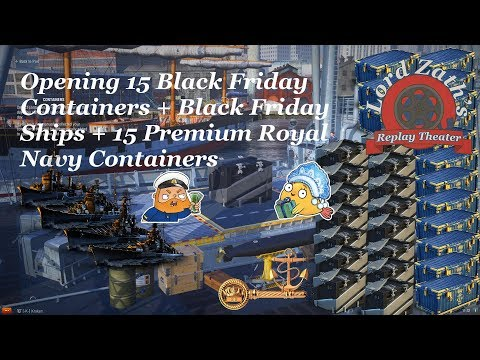 Zath's Replay Theater Special - B-ships + 15 Black Friday &15 Premium Royal Navy Containers
