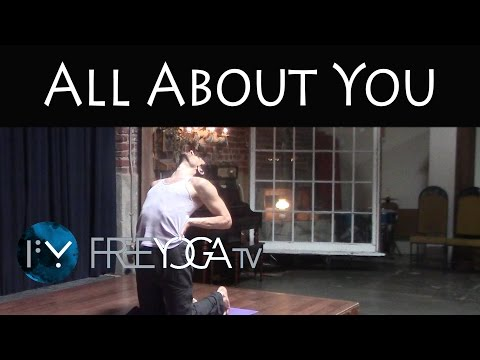 All About You | Hatha Yoga Class | Free Yoga
