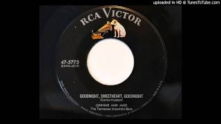 Johnnie and Jack - Goodnight, Sweetheart, Goodnight (RCA Victor 5775)