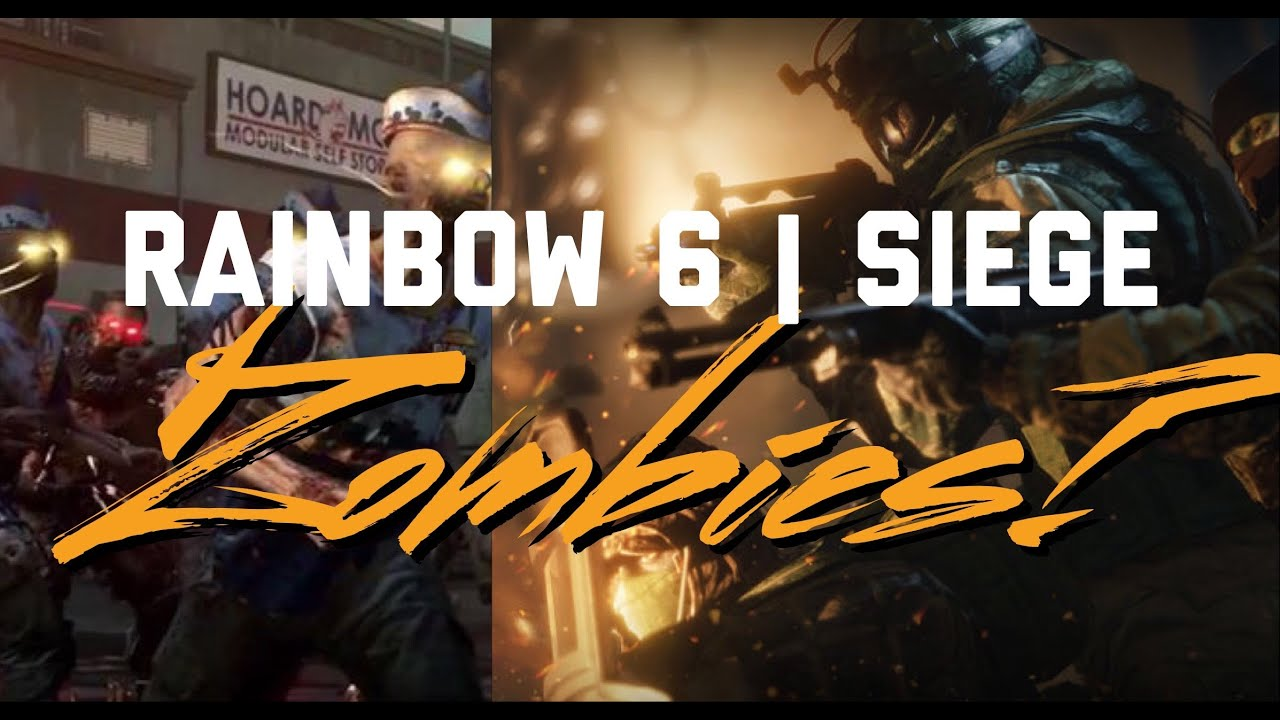 Rainbow Six: Siege Zombies!?! - YouTube