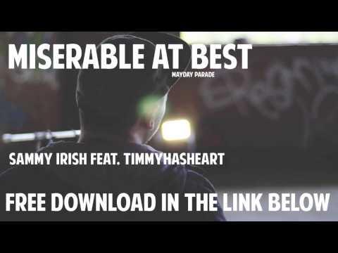 Miserable at Best - Mayday Parade (Sammy Irish & TimmyHasHeart Cover AUDIO)
