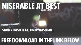 Miserable at Best - Mayday Parade (Sammy Irish & TimmyHasHeart Cover AUDIO)