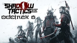 MISTRZYNI KAMUFLAŻU - Shadow Tactics: Blades of the Shogun #6