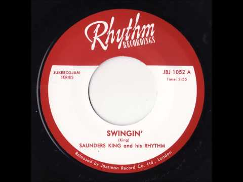 Saunders King and his Rhythm - Swingin'