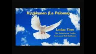 Kyyhkynen (LaPaloma) - Laulaa Timo