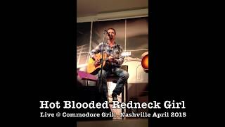 Hot Blooded Redneck Girl-Live @ The Commodore Grill Nashville 2015