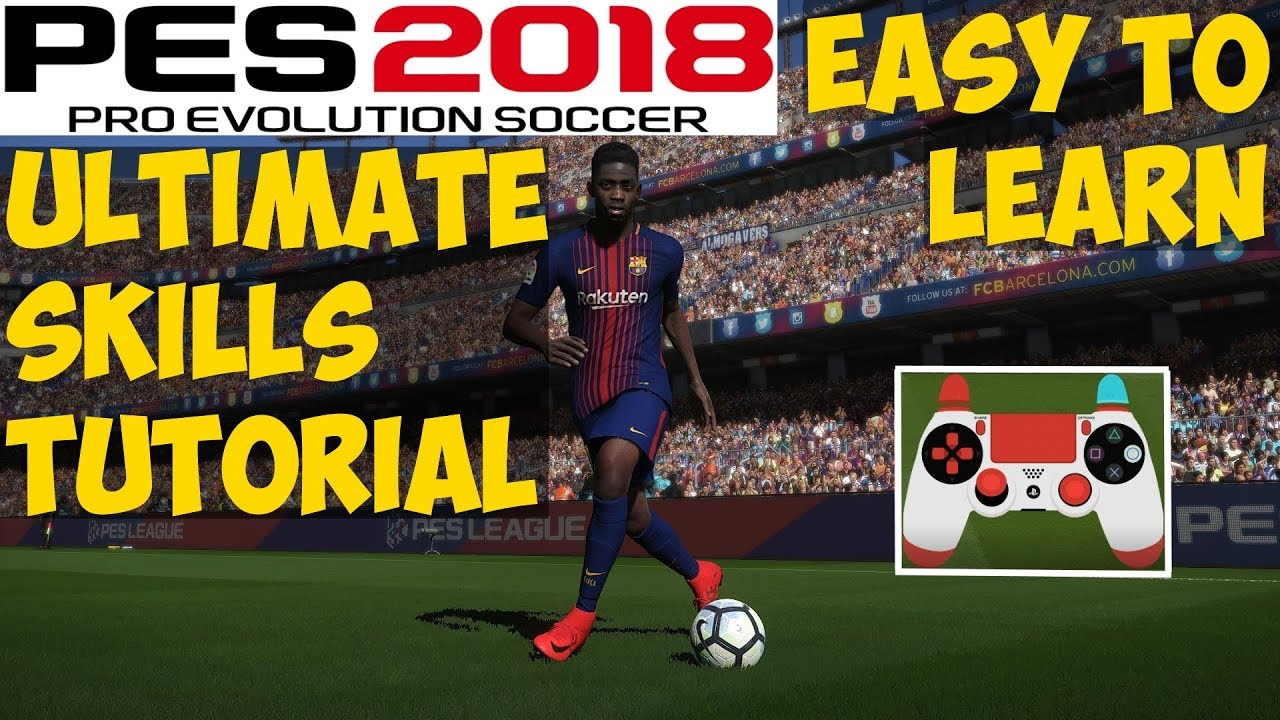 PES 2018 ULTIMATE SKILLS TUTORIAL | Easy to Learn