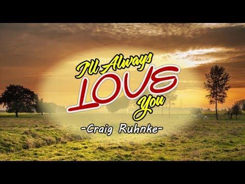 I'll Always Love You - Craig Ruhnke (KARAOKE)