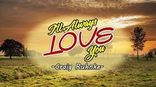I'll Always Love You - Craig Ruhnke (KARAOKE VERSION)
