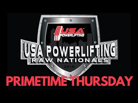 Primetime Thursday - 2016 USA Powerlifting Raw Nationals
