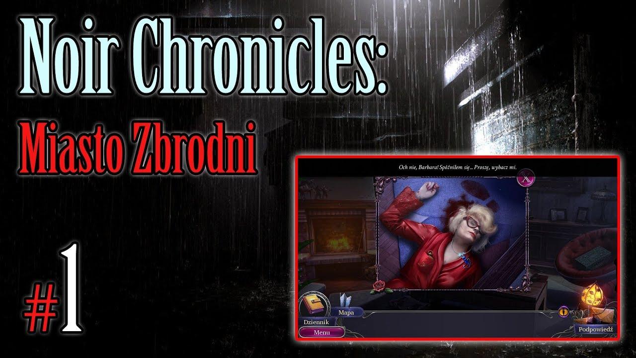 "Let's Play: Noir Chronicles: Miasto Zbrodni odc. 1 – ""Barbara zamordowana"""