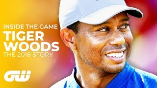 Tiger Woods' IMPOSSIBLE 2018 Comeback | Inside The Game | Golfing World
