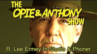 Opie & Anthony: R. Lee Ermey In-Studio & Phoner (09/29, 10/02/06 & 10/24/07)