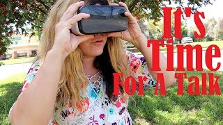 We Need To Talk & Watching My Video On A VR Headset