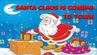 SANTA CLAUS IS COMING TO TOWN - Famous Christmas Songs