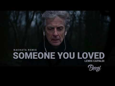 Lewis Capaldi - Someone You Loved (Bachata Remix BergiDj)