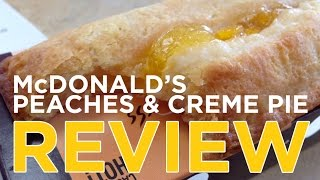 Mcdonald's Limited Edition Peaches & Creme Pie Review: Freezerburns
