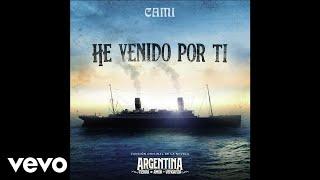 Cami - He Venido Por Ti (Audio)