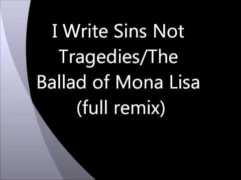 I Write Sins Not Tragedies/The Ballad of Mona Lisa (Full Mash Up)