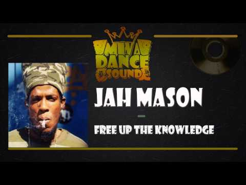Jah Mason - Free Up The Knowledge