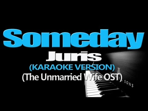 SOMEDAY - Juris (KARAOKE VERSION) (The Unmarried Wife OST)