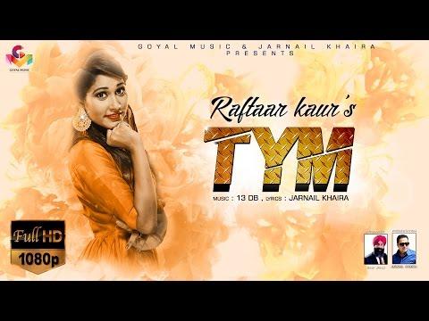 Raftaar Kaur | Tym | Jarnail Khaira | New Punjabi Song 2016 | Latest Punjabi Song 2016 | Goyal Music