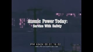 "ATOMIC POWER TODAY ""SERVICE WITH SAFETY""  1966 NUCLEAR POWER INDUSTRY PROMO FILM 63424"