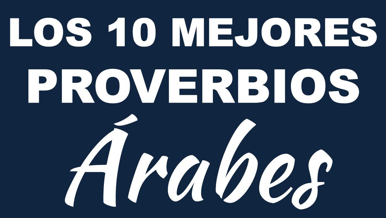 Dichos De La Vida: Los 10 Mejores PROVERBIOS ÁRABES