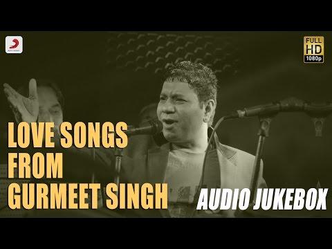 Love Songs from Gurmeet Singh  - Audio Jukebox | Sabar Koti  , Kanth Kaler