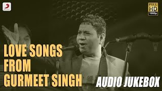 Love songs from gurmeet singh  - audio jukebox | sabar koti  , kanth kaler