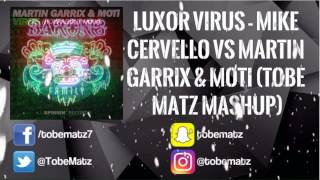 Luxor Virus Mike Cervello vs Martin Garrix MOTi Tobe Matz Mashup.mp3