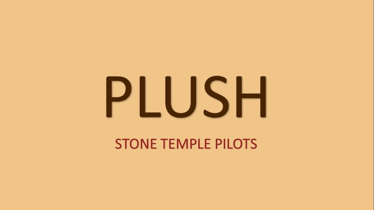 Stone Temple Pilots - Plush lyrics Stone Temple Pilots ...