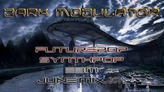 Futurepop / Synthpop / EBM June 2018 mix From DJ Dark Modulator