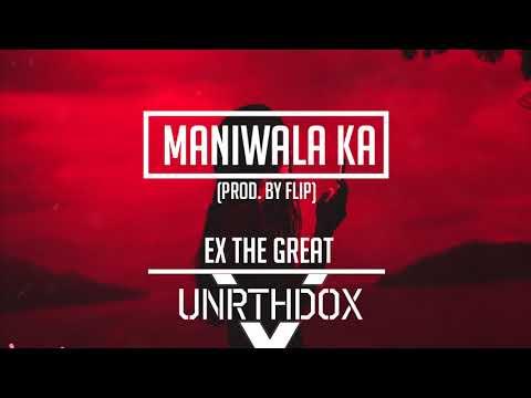 Ex The Great - Maniwala (prod. by Flip)
