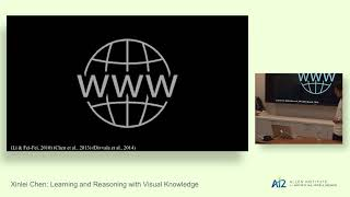 Xinlei Chen: Learning and Reasoning with Visual Knowledge