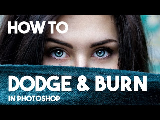 Dodge and Burn Explained - Make Your Images Look more 3D