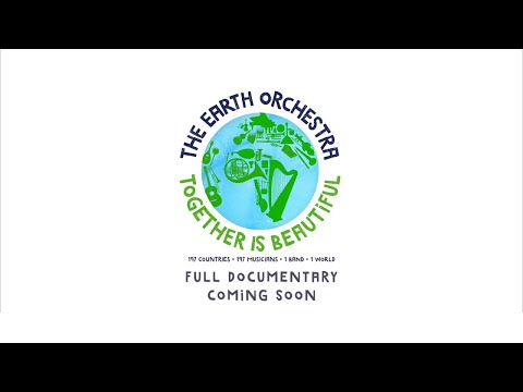 The Earth Orchestra - Together Is Beautiful (Documentary Trailer)